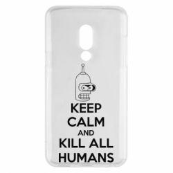 Чехол для Meizu 15 KEEP CALM and KILL ALL HUMANS - FatLine