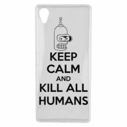 Чехол для Sony Xperia X KEEP CALM and KILL ALL HUMANS - FatLine