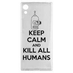 Чехол для Sony Xperia XA1 KEEP CALM and KILL ALL HUMANS - FatLine