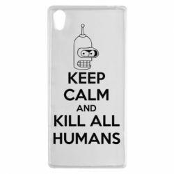 Чехол для Sony Xperia Z5 KEEP CALM and KILL ALL HUMANS - FatLine