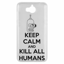 Чехол для Huawei Y5 2017 KEEP CALM and KILL ALL HUMANS - FatLine