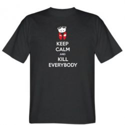 Мужская футболка KEEP CALM and KILL EVERYBODY - FatLine