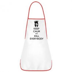 Фартук KEEP CALM and KILL EVERYBODY