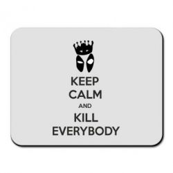 Коврик для мыши KEEP CALM and KILL EVERYBODY - FatLine
