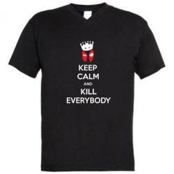 Мужская футболка  с V-образным вырезом KEEP CALM and KILL EVERYBODY - FatLine