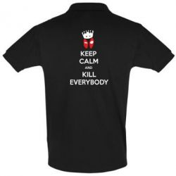 Футболка Поло KEEP CALM and KILL EVERYBODY - FatLine