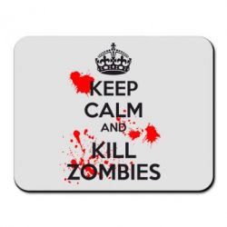 Коврик для мыши KEEP CALM and KILL ZOMBIES - FatLine