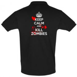 Футболка Поло KEEP CALM and KILL ZOMBIES - FatLine