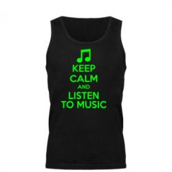 Мужская майка KEEP CALM and LISTEN TO MUSIC - FatLine