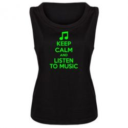 Женская майка KEEP CALM and LISTEN TO MUSIC - FatLine