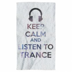 Рушник Keep calm and listen to trance