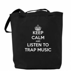 Сумка KEEP CALM and LISTEN TO TRAP MUSIC