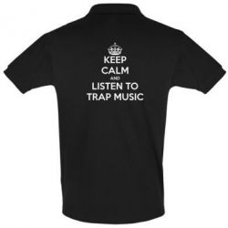 Футболка Поло KEEP CALM and LISTEN TO TRAP MUSIC