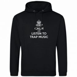 Мужская толстовка KEEP CALM and LISTEN TO TRAP MUSIC