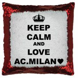 Подушка-хамелеон Keep calm and love AC Milan