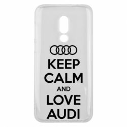 Чехол для Meizu 16 Keep Calm and Love Audi - FatLine