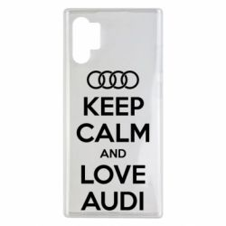 Чехол для Samsung Note 10 Plus Keep Calm and Love Audi