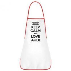 Фартук Keep Calm and Love Audi - FatLine