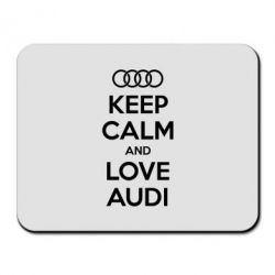Коврик для мыши Keep Calm and Love Audi - FatLine