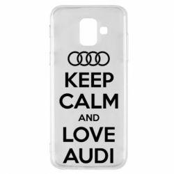 Чехол для Samsung A6 2018 Keep Calm and Love Audi