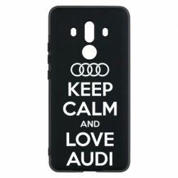 Чехол для Huawei Mate 10 Pro Keep Calm and Love Audi - FatLine