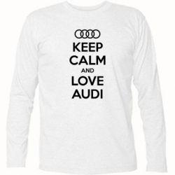 Футболка с длинным рукавом Keep Calm and Love Audi - FatLine