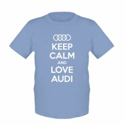 Детская футболка Keep Calm and Love Audi - FatLine