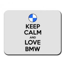 Коврик для мыши Keep Calm and Love BMW - FatLine