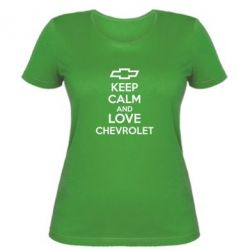 Женская футболка KEEP CALM AND LOVE CHEVROLET - FatLine