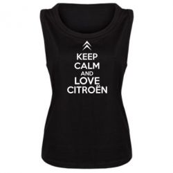 Женская майка KEEP CALM AND LOVE CITROEN - FatLine