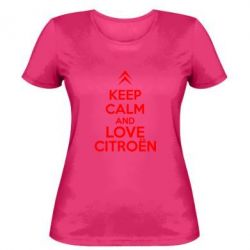 Женская футболка KEEP CALM AND LOVE CITROEN - FatLine