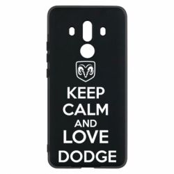 Чехол для Huawei Mate 10 Pro KEEP CALM AND LOVE DODGE - FatLine