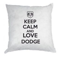 Подушка KEEP CALM AND LOVE DODGE - FatLine