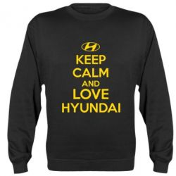 Реглан (свитшот) KEEP CALM and LOVE HYUNDAI - FatLine