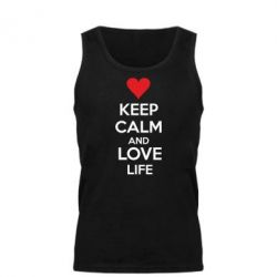 Мужская майка KEEP CALM and LOVE LIFE - FatLine