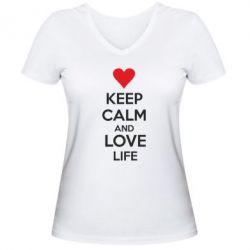 Женская футболка с V-образным вырезом KEEP CALM and LOVE LIFE - FatLine
