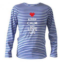 Тельняшка с длинным рукавом KEEP CALM and LOVE LIFE - FatLine
