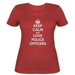 Женская футболка Keep Calm and Love police officers
