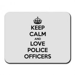 Коврик для мыши Keep Calm and Love police officers