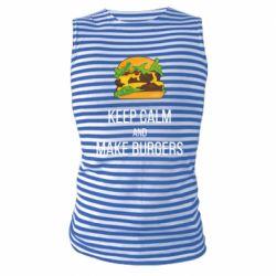 Майка-тельняшка Keep calm and make burger