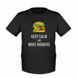 Детская футболка Keep calm and make burger