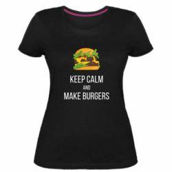 Женская стрейчевая футболка Keep calm and make burger