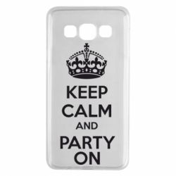 Чехол для Samsung A3 2015 KEEP CALM and PARTY ON - FatLine