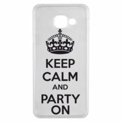 Чехол для Samsung A3 2016 KEEP CALM and PARTY ON - FatLine