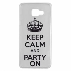 Чехол для Samsung A7 2016 KEEP CALM and PARTY ON - FatLine