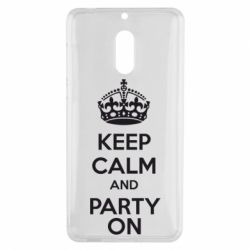Чехол для Nokia 6 KEEP CALM and PARTY ON - FatLine