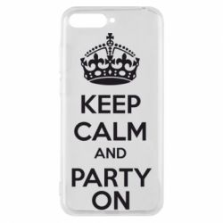 Чехол для Huawei Y6 2018 KEEP CALM and PARTY ON - FatLine