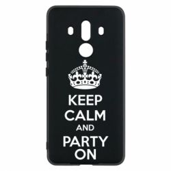Чехол для Huawei Mate 10 Pro KEEP CALM and PARTY ON - FatLine