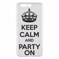 Чехол для Huawei P10 Plus KEEP CALM and PARTY ON - FatLine