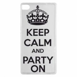 Чехол для Huawei P8 KEEP CALM and PARTY ON - FatLine